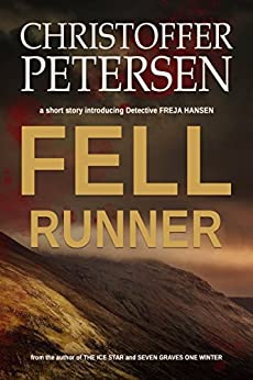 Fell Runner: A short story of murder and pursuit in the Highlands of Scotland (Detective Freja Hansen Book 1) by [Petersen, Christoffer]