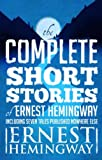 Complete Short Stories Of Ernest Hemingway: The Finca Vigia Edition (English Edition)