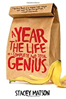 A Year in the Life of a Complete and Total Genius (Arthur Bean Stories)
