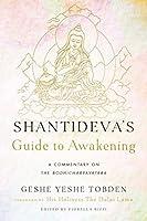 Shantideva's Guide to Awakening: A Commentary on the Bodhicharyavatara