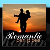 Romantic Pan Pipes by The Panpipe Orchestra