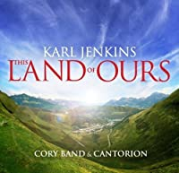 This Land of Ours by Karl Jenkins (2008-03-09)