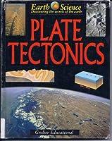 Plate Tectonics (Earth Science, Vol 5)