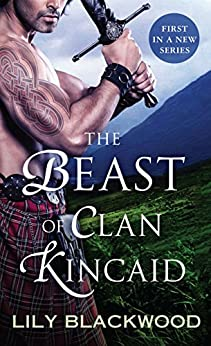 The Beast of Clan Kincaid (Highland Warrior) by [Blackwood, Lily]