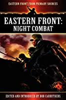 Eastern Front: Night Combat (Eastern Front from Primary Sources)