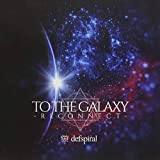 TO THE GALAXY -RECONNECT-