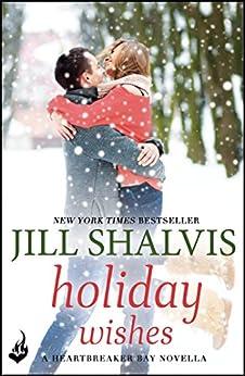 Holiday Wishes: A Heartbreaker Bay Novella by [Shalvis, Jill]