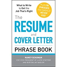 The Resume and Cover Letter Phrase Book: What to Write to Get the Job That's Right