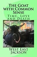 The Goat with Common Sense: Time, Love and Death