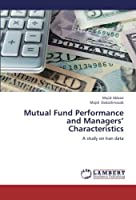 Mutual Fund Performance and Managers' Characteristics: A study on Iran data