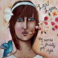The Words I Finally Got Right by Lexi Lyon (2011-05-04)
