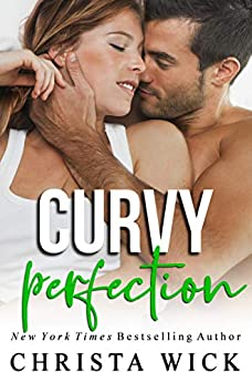 Curvy Perfection: Cayce & Ashley (Untouchable Curves Book 3) by [Wick, Christa, Wick, C.M.]