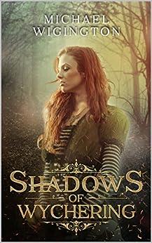 Shadows of Wychering by [Wigington, Michael]
