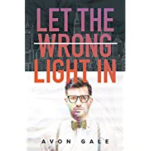Let the Wrong Light In (English Edition)