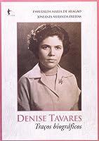 Denise Tavares. Traços Biográficos