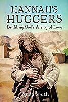 Hannah's Huggers: Building God's Army of Love
