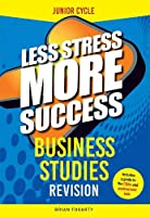 Business Studies Revision for Junior Cycle (Less Stress More Success)