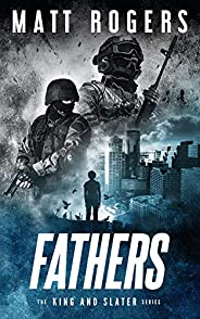 Fathers: A King & Slater Thriller (The King & Slater Series