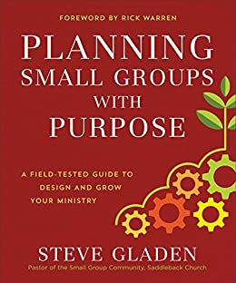 [Gladen, Steve]のPlanning Small Groups with Purpose: A Field-Tested Guide to Design and Grow Your Ministry (English Edition)