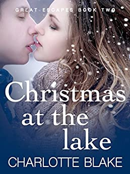 Christmas at the Lake (Great Escapes Book 2) by [Blake, Charlotte]