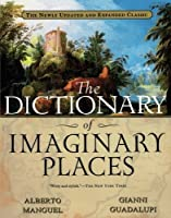 The Dictionary of Imaginary Places: The Newly Updated and Expanded Classic【洋書】 [並行輸入品]