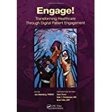 Engage!: Transforming Healthcare Through Digital Patient Engagement (HIMSS Book Series)