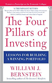 The Four Pillars of Investing: Lessons for Building a Winning Portfolio by [Bernstein, William J.]