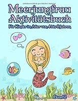 Meerjungfrau-Aktivitaetsbuch: Fuer Kinder im Alter von 4 bis 8 Jahren – Band 2