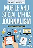 Mobile and Social Media Journalism: A Practical Guide (English Edition)