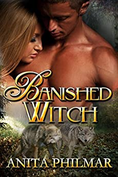 Banished Witch: Paranormal Romantic Suspense (Banished - Erotic Shape Shifter Series Book 3) by [Philmar, Anita]