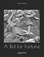 A Bid for Fortune: Large Print