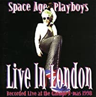 Live in London by Space Age Playboys (1999-10-18)