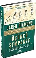 Ücüncü Sempanze - Insan Türünün Evrimi ve Gelecegi (Ciltli)