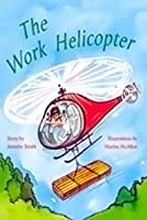 Work Helicopter: Student Reader (Rigby Pm Plus Orange: Level 16)