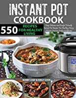550Instant PotRecipes Cookbook: Easy, Delicious and Budget Friendly Instant Pot Recipes For Healthy Leaving (Electric Pressure Cooker Cookbook) (Instant Pot Cookbook)