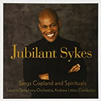 Jubilant Sykes Sings Copland & Spirituals by Jubilant Sykes (2010-10-12)