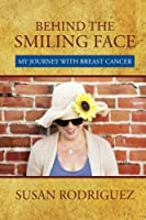Behind the Smiling Face: My Journey with Breast Cancer [並行輸入品]