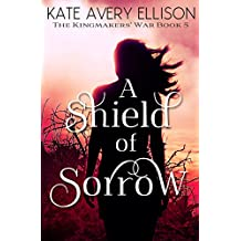 A Shield of Sorrow (The Kingmakers' War Book 5)
