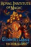 Elizabeth's Legacy (Royal Institute of Magic, Book 1) (English Edition)