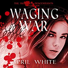 Waging War: The Immortal Descendants, Book 4