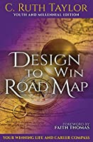 Design to Win Road Map: Your Winning Life and Career Compass