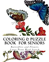 Coloring and Puzzle Book for Seniors Butterflies and Flowers: Extra Large Print Word Search Puzzles and Simple Large Print Coloring Pages [並行輸入品]