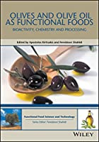 Olives and Olive Oil as Functional Foods: Bioactivity, Chemistry and Processing (Hui: Food Science and Technology)