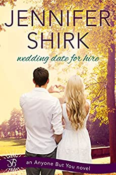 Wedding Date for Hire (Anyone But You Book 2) by [Shirk, Jennifer]