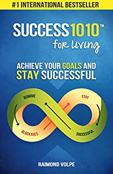 Success1010 For Living: Achieve Your Goals and Stay Successful by [Volpe, Raimond]