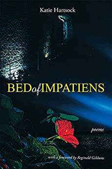 [Hartsock, Katie]のBed of Impatiens: Poems (English Edition)