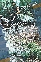 That Close: A memory of combat in Vietnam