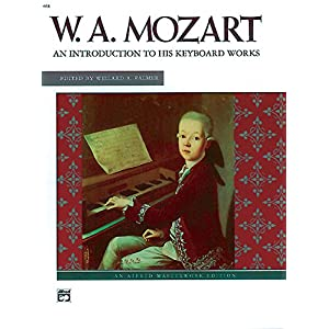 W.A. Mozart An Introduction to His Keyboard Works (Alfred Masterwork Editions)