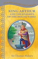 King Arthur and the Knights of the Round Table (Treasury of Illustrated Classics)