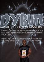 DYBUTT FOR HIGH SCHOOLS & BEGINNERS Youth Fitness Experts by Rev. Dr. Mark Brown